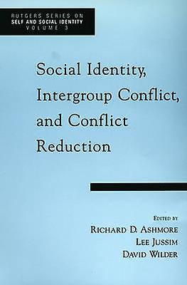 Social Identity Intergroup Conflict and Conflict Resolution by Ashmore & Richard D.