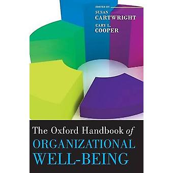 The Oxford Handbook of Organizational Well Being by Cartwright & Susan