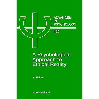 A Psychological Approach to Ethical Reality Advances in Psychology S. by Hillner & Kenneth & P