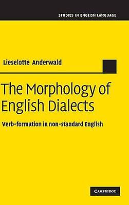 The Morphology of English Dialects by Anderwald & Lieselotte