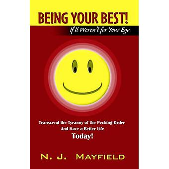 Being Your Best If It Werent for Your Ego by Mayfield & N. J.