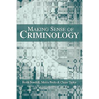 Making Sense of Criminology by Soothill & Keith