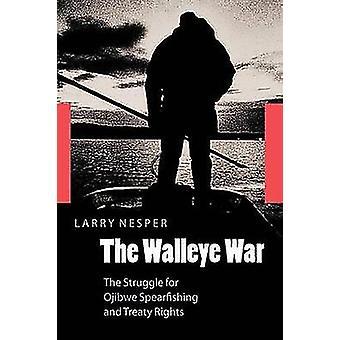 Der Zander-Krieg der Kampf um die Ojibwe Spearfishing und Vertrag Rechte von Nesper & Larry
