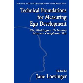 Technical Foundations for Measuring Ego Development The Washington University Sentence Completion Test by Hy & Le Xuan