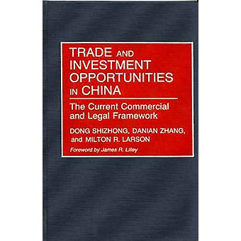 Trade and Investment Opportunities in China The Current Commercial and Legal Framework by Shizhong & Dong