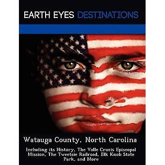 Watauga County North Carolina incluindo sua história, o Valle Crucis missão Episcopal o Parque Estadual do Tweetsie da estrada de ferro Elk botão e mais por Clyde & Sharon