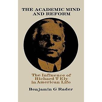 Il mondo accademico mente e riformare l'influenza del Richard T. Ely nella vita americana di Rader & Benjamin G.