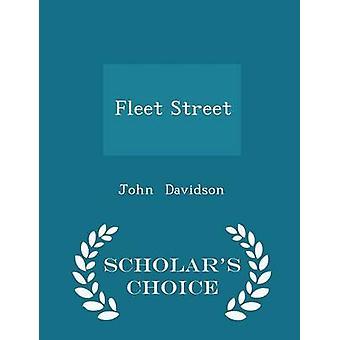Fleet Street  Scholars Choice Edition by Davidson & John