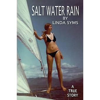 Salt Water Rain A True Story by Syms & Linda