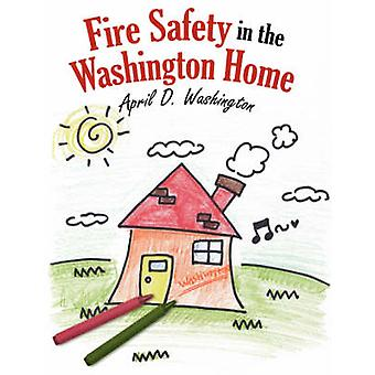 Fire Safety in the Washington Home by Washington & April & D.