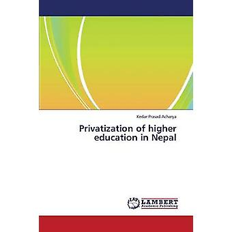 Privatization of Higher Education in Nepal by Acharya Kedar Prasad