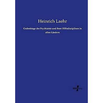 Gedenktage der Psychiatrie und ihrer Hilfsdisziplinen i allen Lndern av Laehr & Heinrich