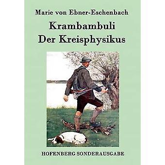 Krambambuli  Der Kreisphysikus by Marie von EbnerEschenbach