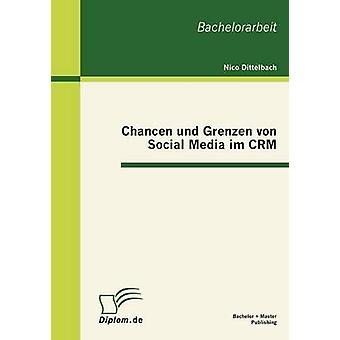 Chancen und Grenzen von Social Media im CRM door Dittelbach & Nico