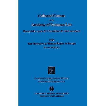 Cursos de recogidos de la Academia de Europ Law1995 protegen Hum volumen VI libro 2 de la Academia de derecho europeo