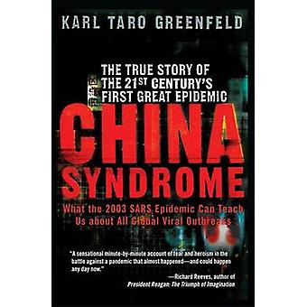 China Syndrome - The True Story of the 21st Century's First Great Epid