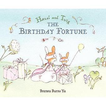 Hazel and Twig - The Birthday Fortune by Burns Yu Brenna - 97807636897