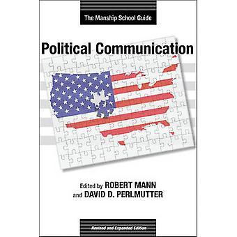 Political Communication - The Manship School Guide by Robert Mann - Da