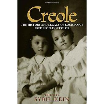 Creole - The History and Legacy of Louisiana's Free People of Color by