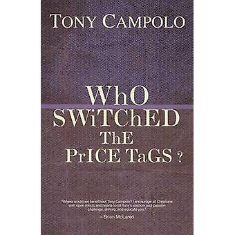 WhO SWiTChED ThE PrICE TaGS? by Tony Campolo - 9780849920875 Book
