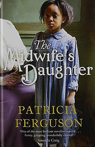 The Midwife& 039;s Daughter (grand type edition) by Patricia Ferguson - 97