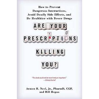 Are Your Prescriptions Killing You? - How to Prevent Dangerous Interac