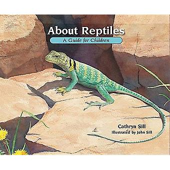 About Reptiles - A Guide for Children by Cathryn Sill - John Sill - 97