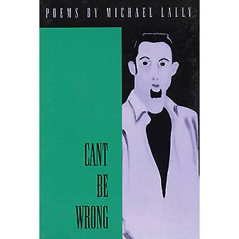 Cant be Wrong by Michael Lally - 9781566890465 Book