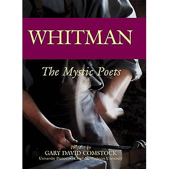 Whitman - The Mystic Poets by Gary David Comstock - 9781594730412 Book