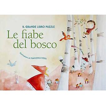 Woodland Fairy Tales - Puzzlebook by Francesca Rossi - 9788854410008 B