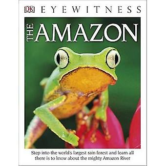 DK Eyewitness Books - The Amazon by DK Publishing - Tom Jackson - DK -