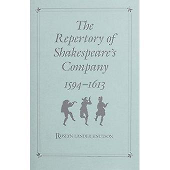 Le répertoire de la compagnie de Shakespeare - 1594-1613 par Roslyn atterrisseur K
