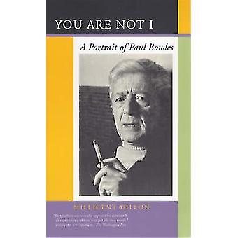 Du er ikke I - A Portrett av Paul Bowles av Millicent Dillon - 978052