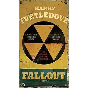 Fallout - The Hot War by Harry Turtledove - 9780553390759 Book