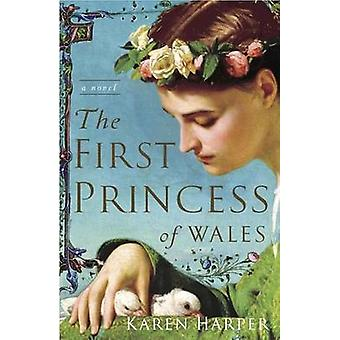 First Princess of Wales - the by Karen Harper - 9780307237910 Book