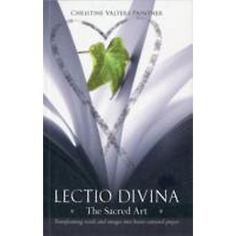 Lectio Divina The Sacred Art transformere ord bilder Into HeartCentered bønn av Paintner & Christine Valters