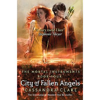 City of Fallen Angels (The Mortal Instruments Book 4) (Paperback) by Clare Cassandra