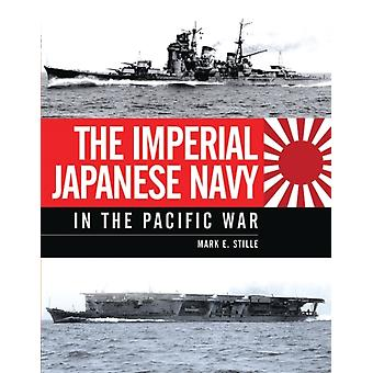 The Imperial Japanese Navy in the Pacific War (General Military) (Hardcover) by Stille Mark