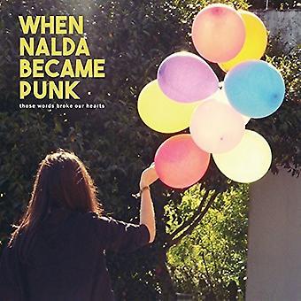 Når Nalda blev Punk - disse ord brød vores hjerter [Vinyl] USA importerer