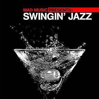 Verrückte Musik Geschenke Swingin ' Jazz - Mad Musik präsentiert Swingin ' Jazz [CD] USA Import