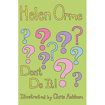 Dont Do it by Helen Orme