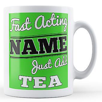 Fast Acting 'Name' Just add tea Personalised Printed Mug FAM_0004