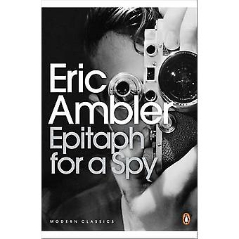 Epitaph for a Spy by Eric Ambler - James Fenton - Mark Mazower - Norm