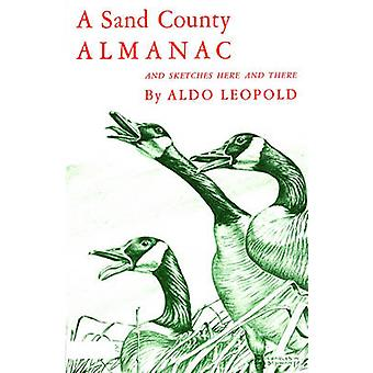 A Sand County Almanac - With Other Essays on Conservation from 'Round