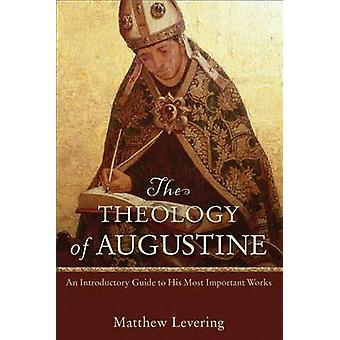The Theology of Augustine by Matthew Levering - 9780801048487 Book