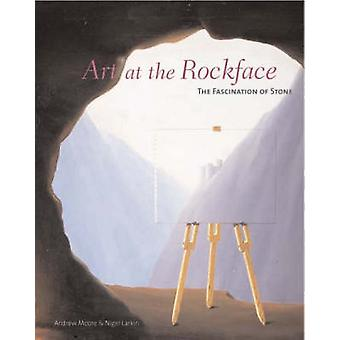 Art at the Rockface - The Fascination of Stone by Andrew Moore - Nigel