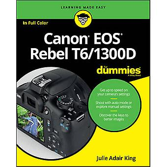 Canon EOS Rebel T6/1300D For Dummies by Julie Adair King - 9781119295