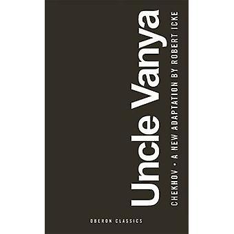 Onkel Wanja von Robert Icke - Anton Chekov - 9781783197293 buchen