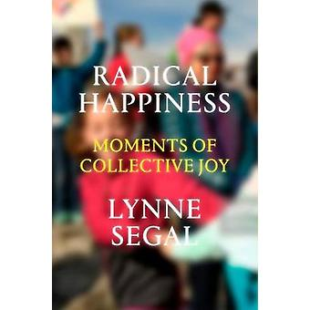 Radical Happiness - Moments of Collective Joy - 9781786631541 Book