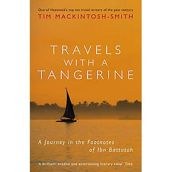 Travels with a Tangerine - A Journey in the Footnotes of Ibn Battutah